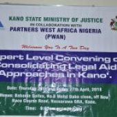 CONSOLIDATING LEGAL AID APPROACHES IN KANO STATE